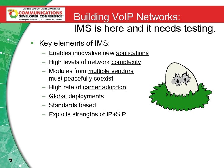 Building Vo. IP Networks: IMS is here and it needs testing. • Key elements