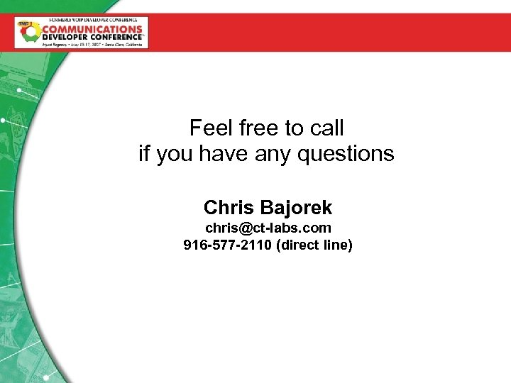 Feel free to call if you have any questions Chris Bajorek chris@ct-labs. com 916