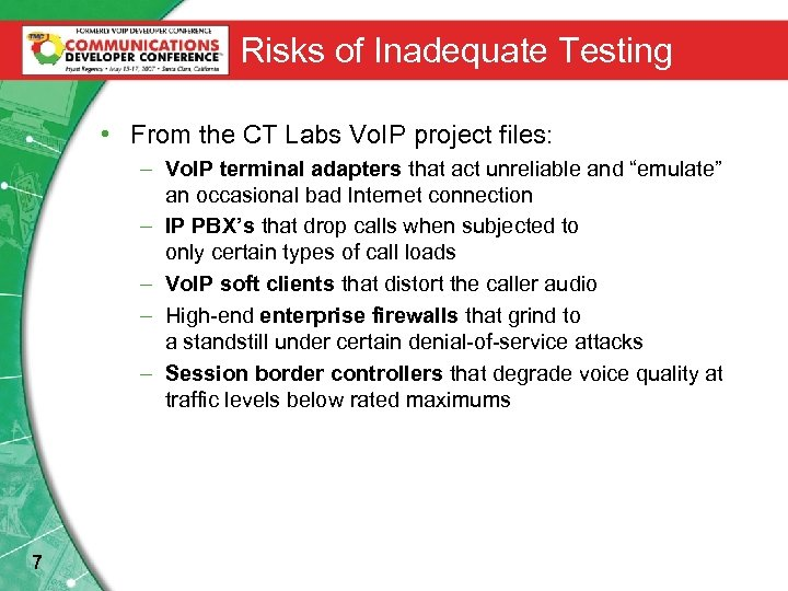 Risks of Inadequate Testing • From the CT Labs Vo. IP project files: –