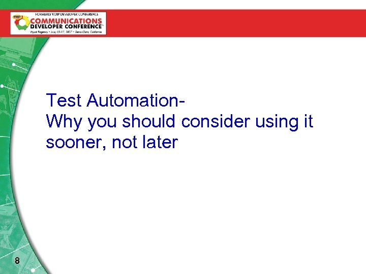 Test Automation. Reaping the Benefits of Shorter Test Why you should consider using it