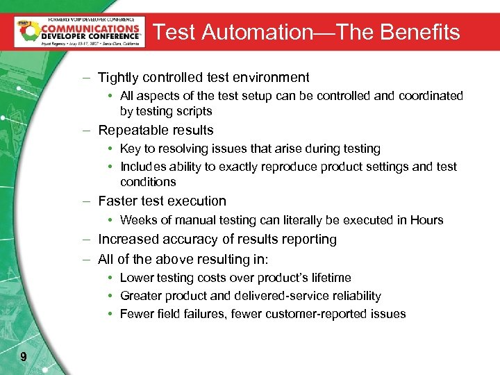 Test Automation—The Benefits – Tightly controlled test environment • All aspects of the test