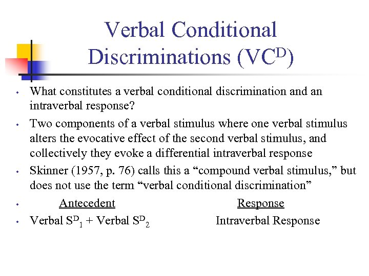Verbal Conditional D) Discriminations (VC • • • What constitutes a verbal conditional discrimination