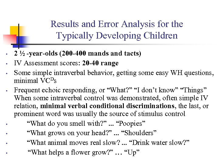 Results and Error Analysis for the Typically Developing Children • • 2 ½ -year-olds