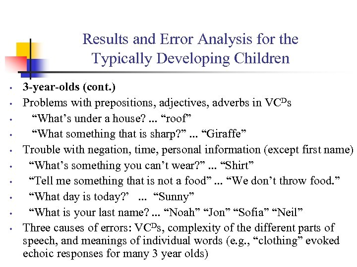Results and Error Analysis for the Typically Developing Children • • • 3 -year-olds