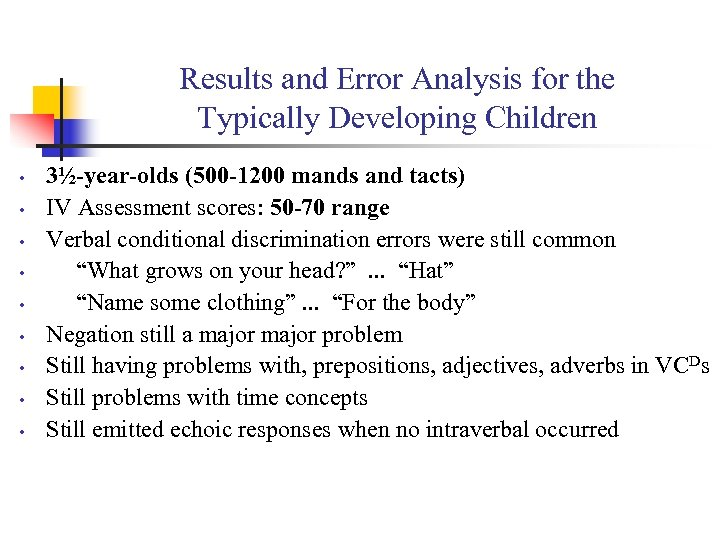 Results and Error Analysis for the Typically Developing Children • • • 3½-year-olds (500
