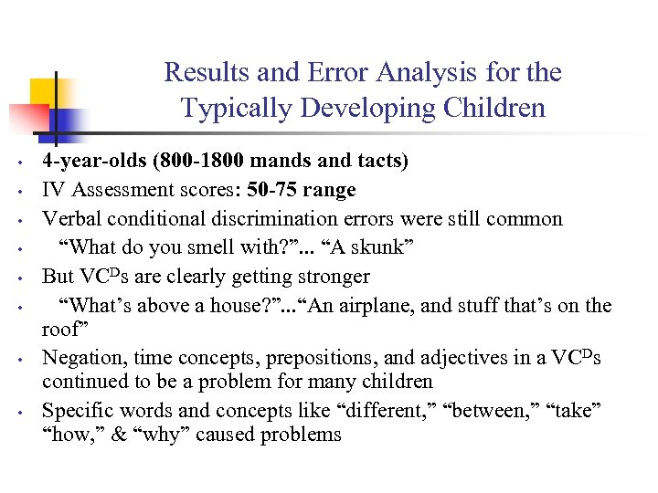 Results and Error Analysis for the Typically Developing Children • • 4 -year-olds (800