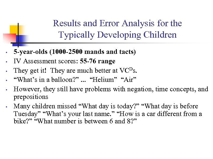 Results and Error Analysis for the Typically Developing Children • • • 5 -year-olds