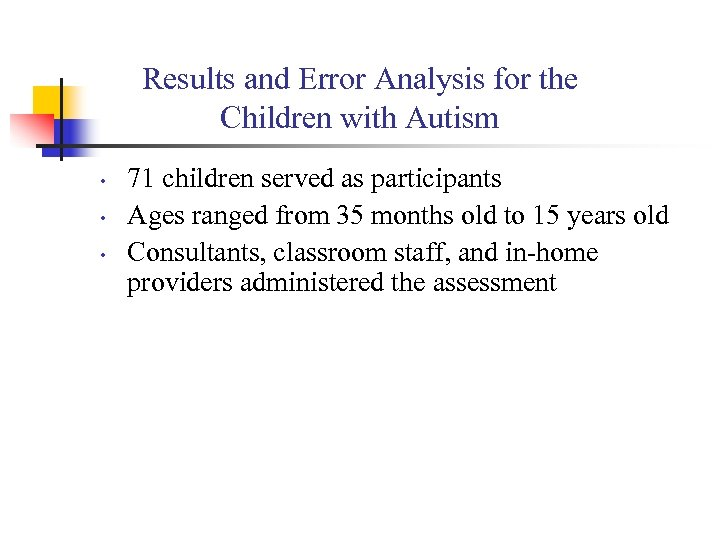 Results and Error Analysis for the Children with Autism • • • 71 children