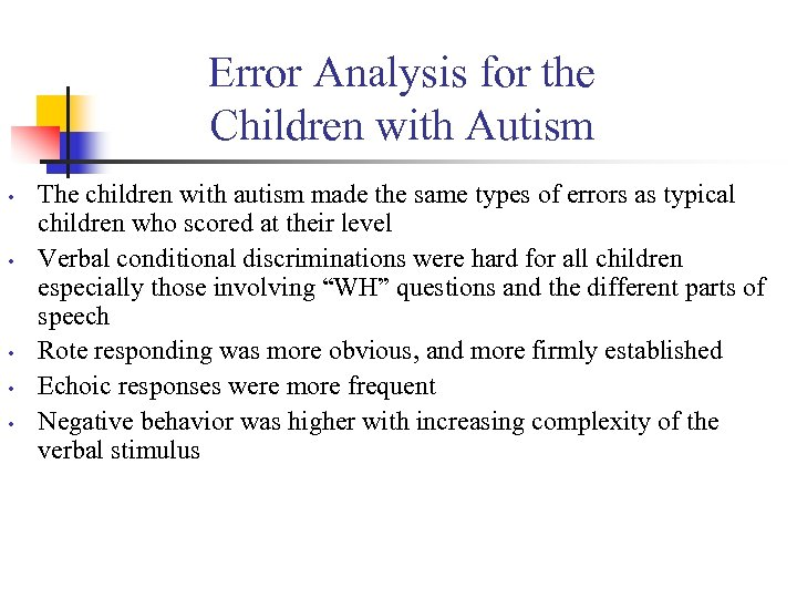 Error Analysis for the Children with Autism • • • The children with autism
