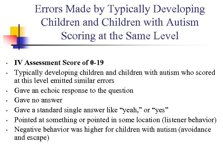 Errors Made by Typically Developing Children and Children with Autism Scoring at the Same