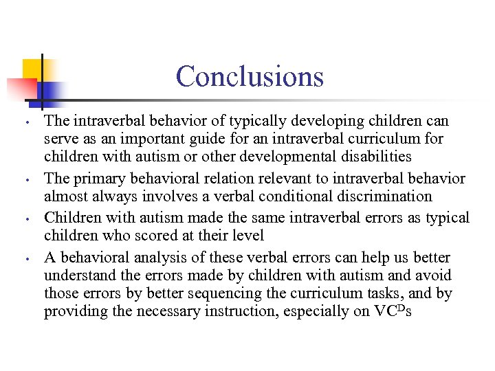 Conclusions • • The intraverbal behavior of typically developing children can serve as an