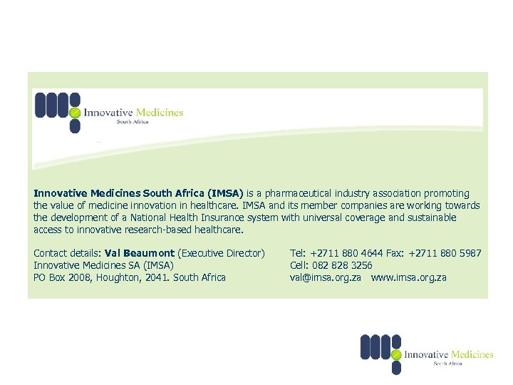 Innovative Medicines South Africa (IMSA) is a pharmaceutical industry association promoting the value of