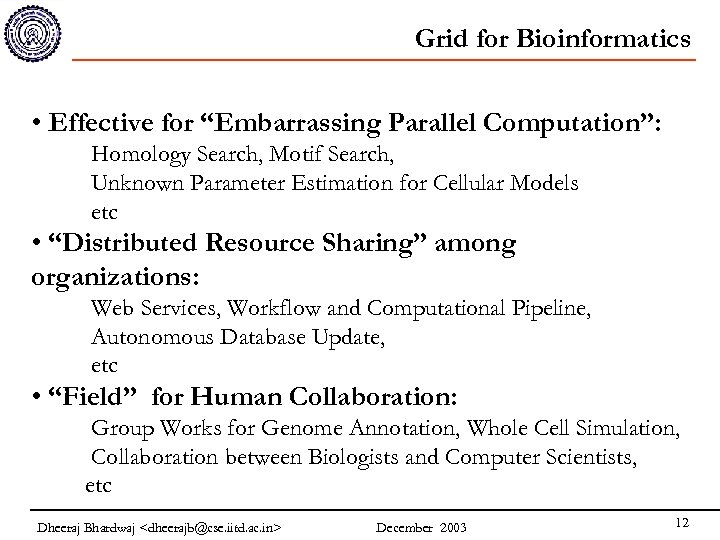 """Grid for Bioinformatics • Effective for """"Embarrassing Parallel Computation"""": Homology Search, Motif Search, Unknown"""