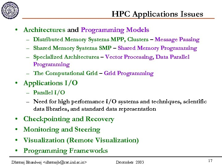 HPC Applications Issues • Architectures and Programming Models – Distributed Memory Systems MPP, Clusters