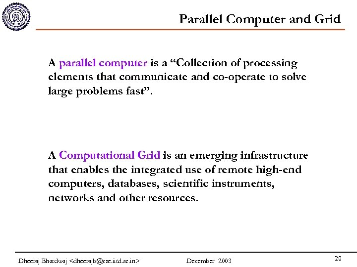 """Parallel Computer and Grid A parallel computer is a """"Collection of processing elements that"""