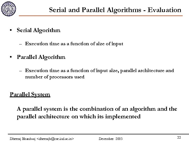 Serial and Parallel Algorithms - Evaluation • Serial Algorithm – Execution time as a