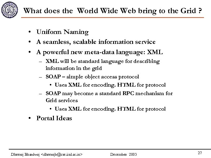 What does the World Wide Web bring to the Grid ? • Uniform Naming