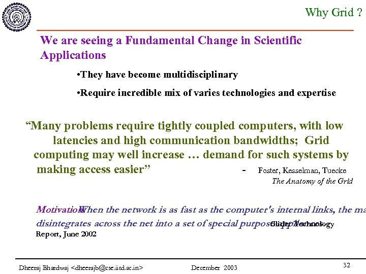 Why Grid ? We are seeing a Fundamental Change in Scientific Applications • They