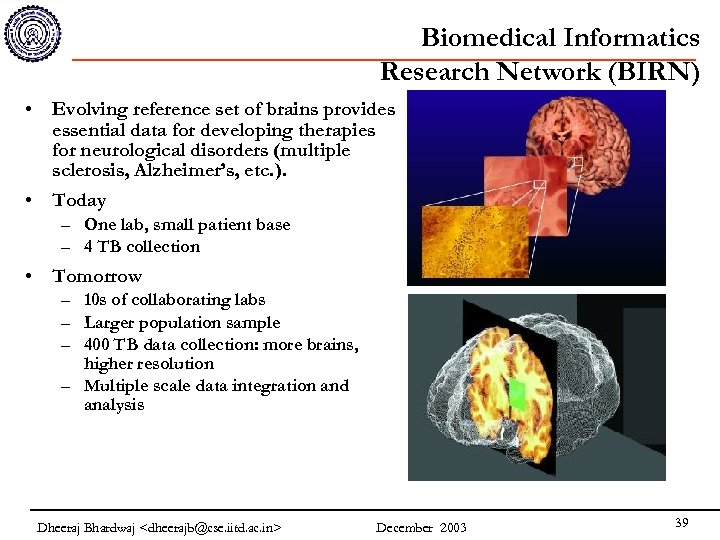 Biomedical Informatics Research Network (BIRN) • Evolving reference set of brains provides essential data