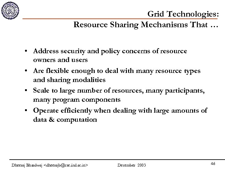 Grid Technologies: Resource Sharing Mechanisms That … • Address security and policy concerns of