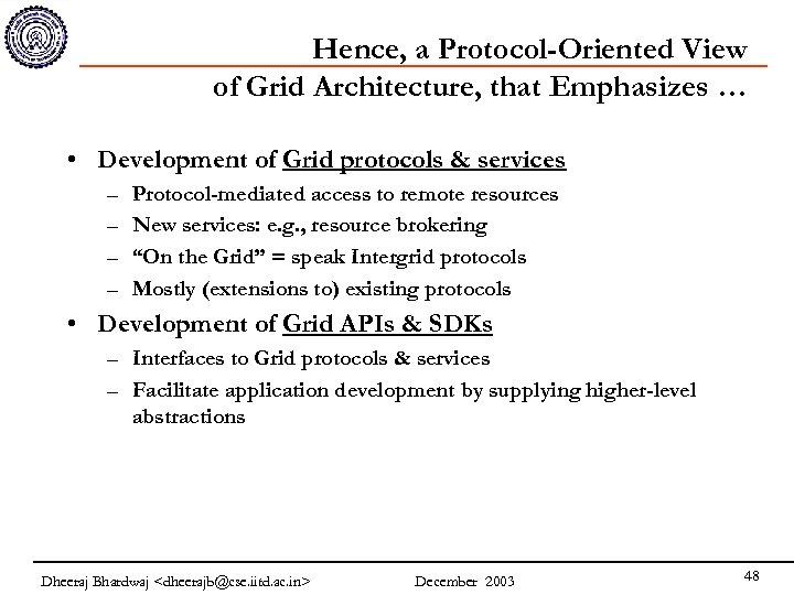 Hence, a Protocol-Oriented View of Grid Architecture, that Emphasizes … • Development of Grid