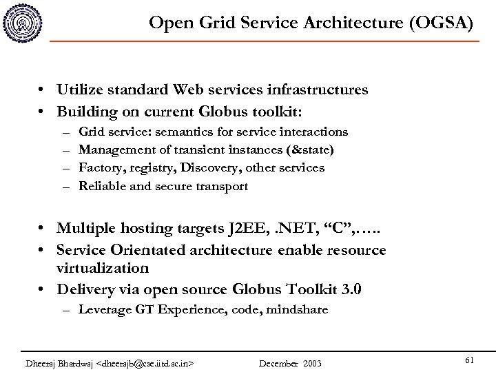 Open Grid Service Architecture (OGSA) • Utilize standard Web services infrastructures • Building on