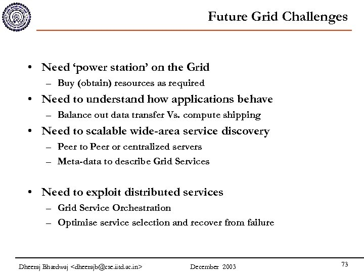 Future Grid Challenges • Need 'power station' on the Grid – Buy (obtain) resources
