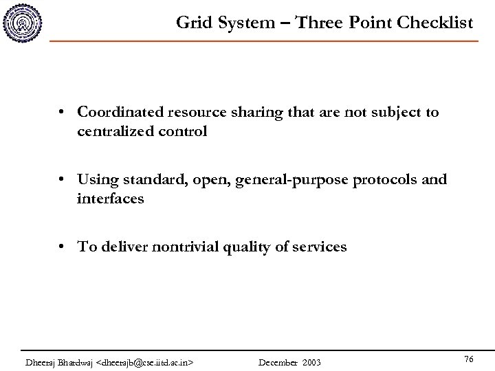 Grid System – Three Point Checklist • Coordinated resource sharing that are not subject