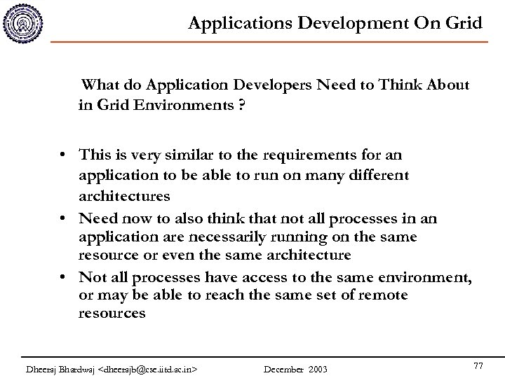 Applications Development On Grid What do Application Developers Need to Think About in Grid