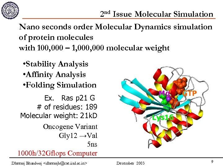 2 nd Issue Molecular Simulation Nano seconds order Molecular Dynamics simulation of protein molecules