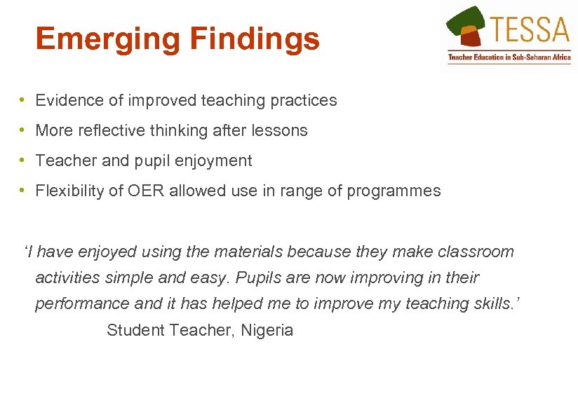 Emerging Findings • Evidence of improved teaching practices • More reflective thinking after lessons
