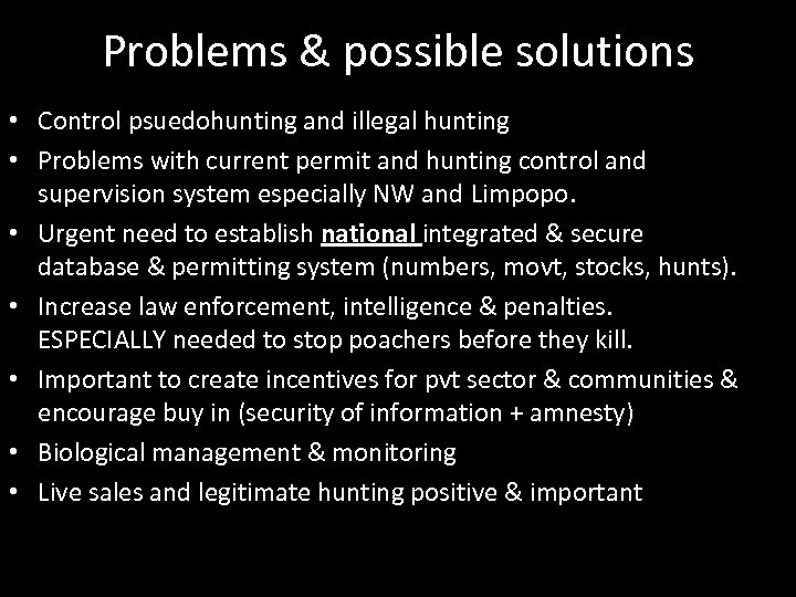 Problems & possible solutions • Control psuedohunting and illegal hunting • Problems with current