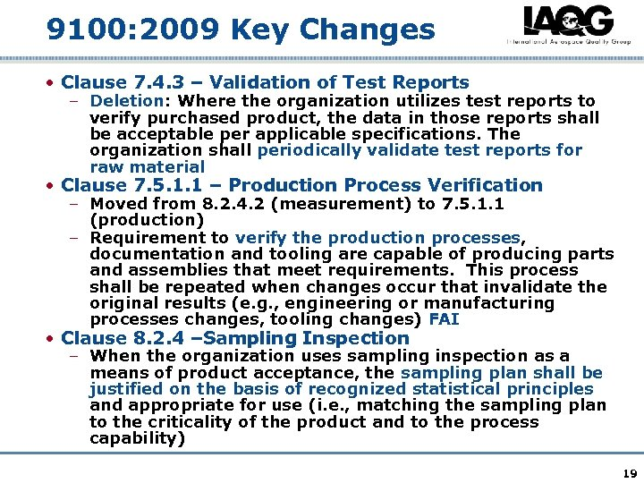 9100: 2009 Key Changes • Clause 7. 4. 3 – Validation of Test Reports