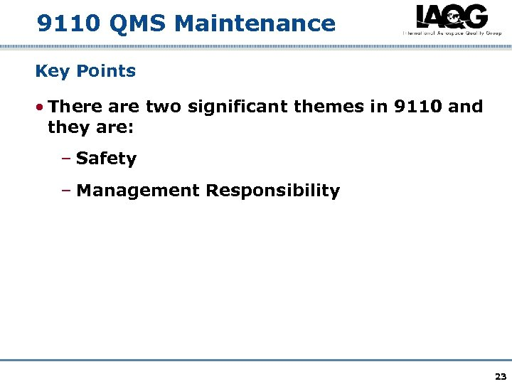 9110 QMS Maintenance Key Points • There are two significant themes in 9110 and