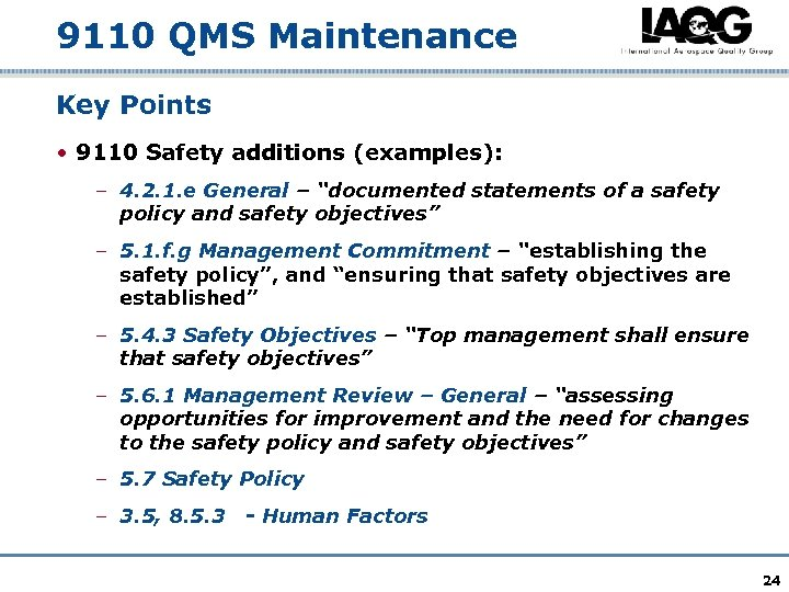 9110 QMS Maintenance Key Points • 9110 Safety additions (examples): – 4. 2. 1.