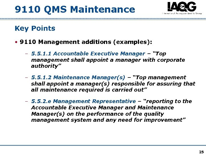 9110 QMS Maintenance Key Points • 9110 Management additions (examples): – 5. 5. 1.