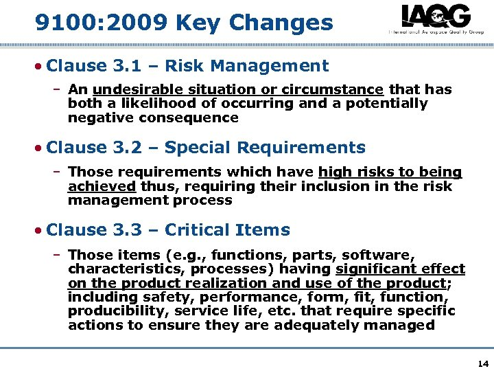 9100: 2009 Key Changes • Clause 3. 1 – Risk Management – An undesirable