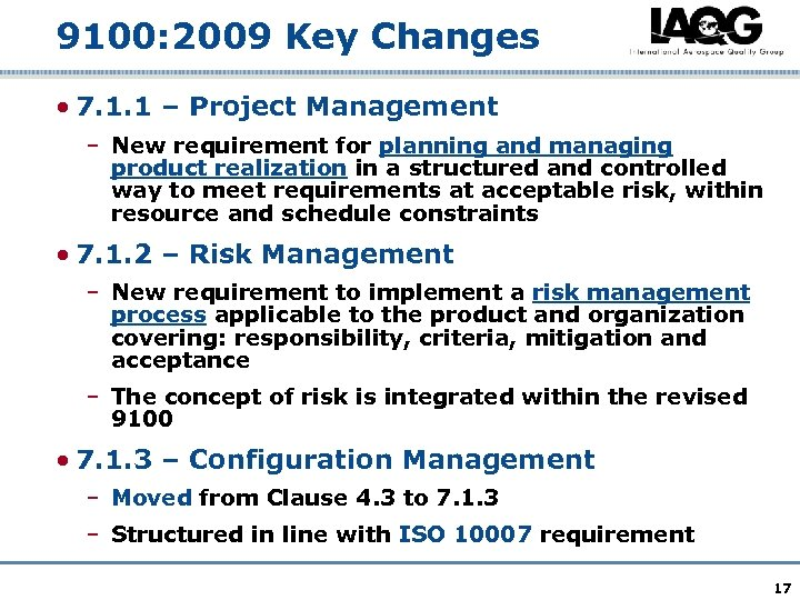 9100: 2009 Key Changes • 7. 1. 1 – Project Management – New requirement