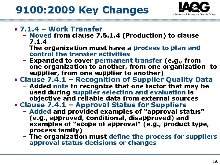 9100: 2009 Key Changes • 7. 1. 4 – Work Transfer – Moved from