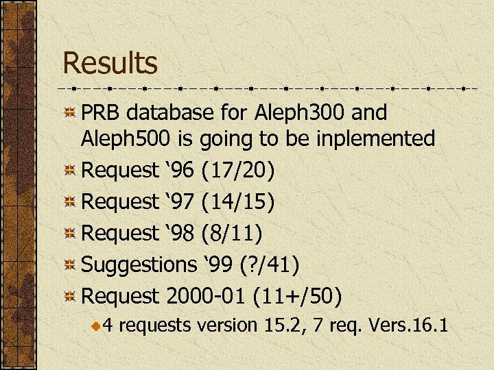Results PRB database for Aleph 300 and Aleph 500 is going to be inplemented