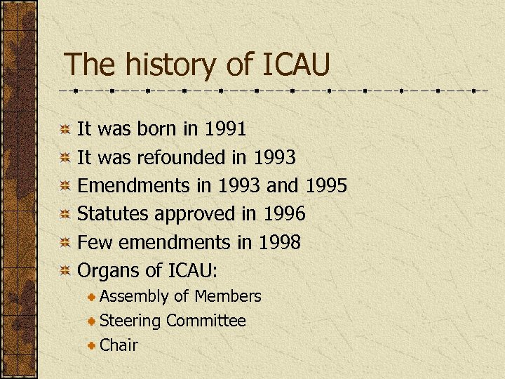 The history of ICAU It was born in 1991 It was refounded in 1993