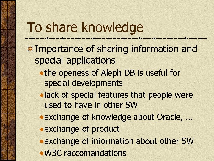 To share knowledge Importance of sharing information and special applications the openess of Aleph