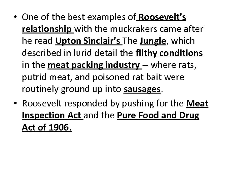 • One of the best examples of Roosevelt's relationship with the muckrakers came