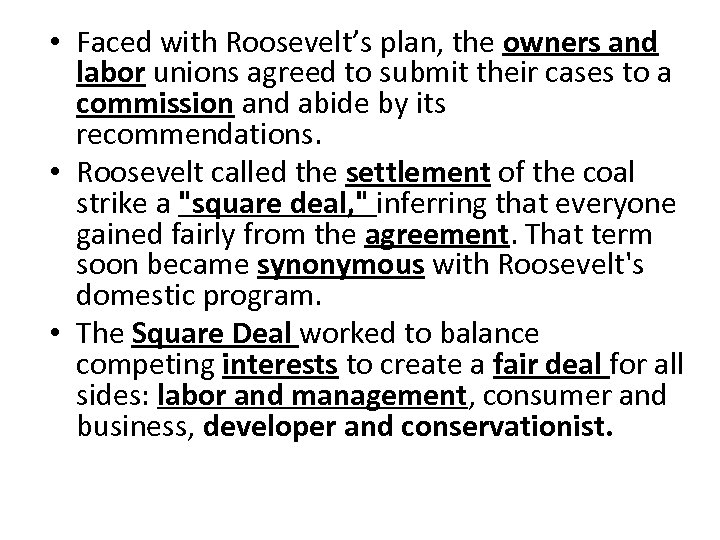 • Faced with Roosevelt's plan, the owners and labor unions agreed to submit