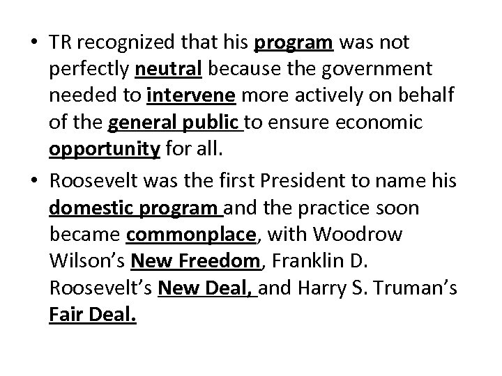 • TR recognized that his program was not perfectly neutral because the government