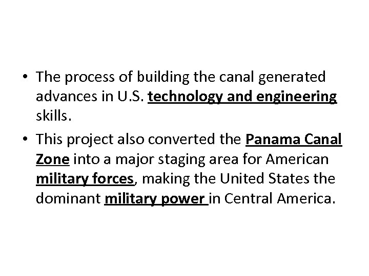 • The process of building the canal generated advances in U. S. technology