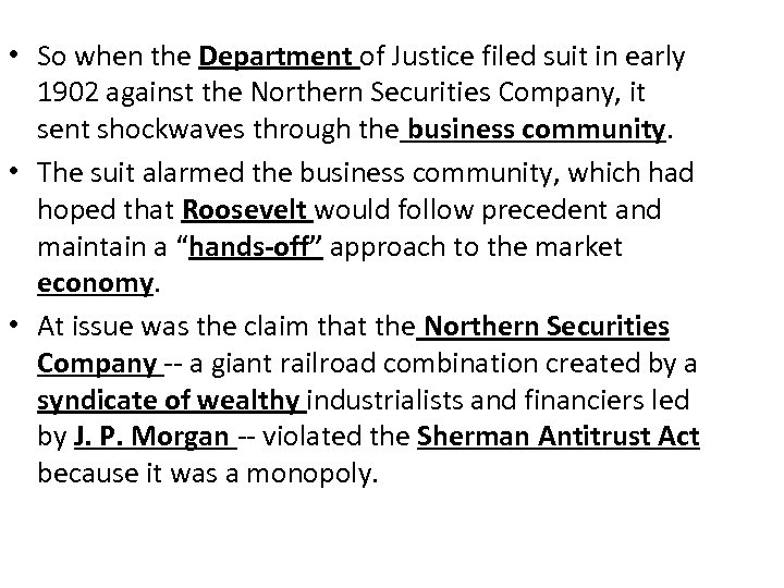 • So when the Department of Justice filed suit in early 1902 against