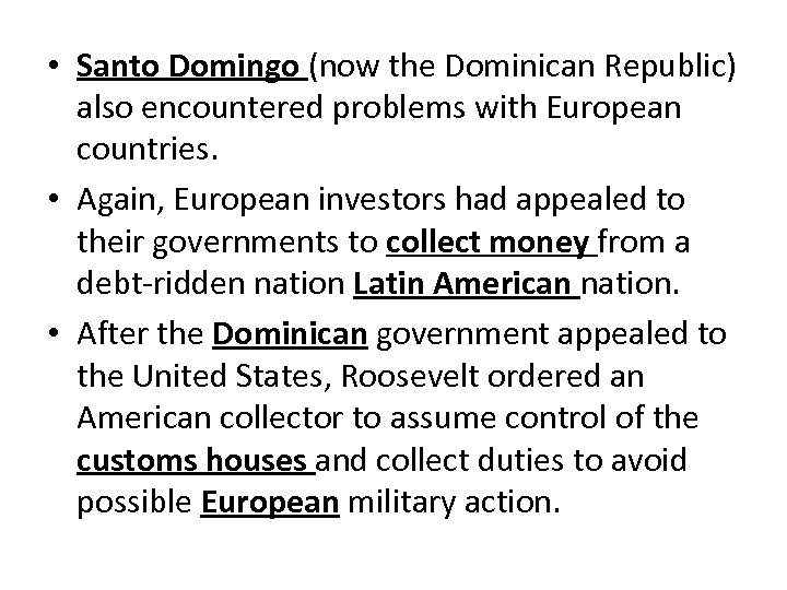 • Santo Domingo (now the Dominican Republic) also encountered problems with European countries.