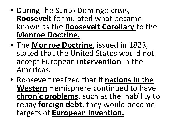 • During the Santo Domingo crisis, Roosevelt formulated what became known as the