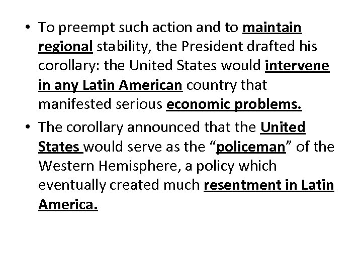 • To preempt such action and to maintain regional stability, the President drafted